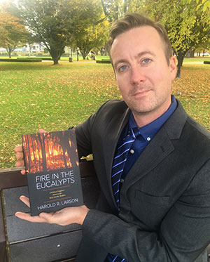 Harold Larson wildfire fighter and author of Fire in the Eucalypts, a memoir of Australia's Black Saturday Bushfires